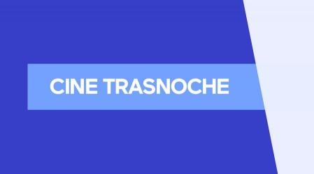 Cine Transnoche
