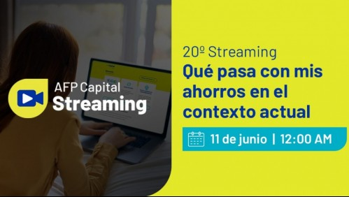 Streaming AFP Capital: Qué pasa con mis ahorros en el contexto actual
