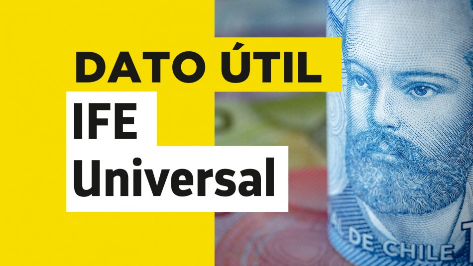IFE Universal: Estos son los montos que recibirá tu familia en julio