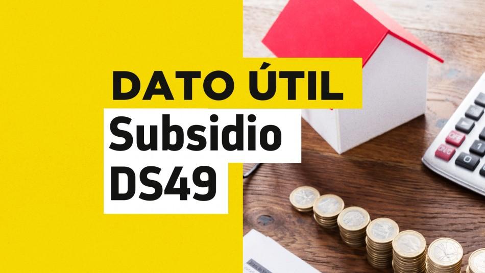 Subsidio DS49 sin crédito hipotecario: ¿Cuáles son los requisitos para postular al beneficio?