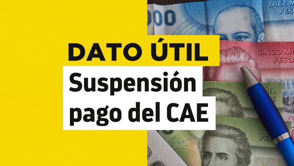 Suspensión de pago del CAE: ¿Quiénes pueden optar al beneficio?