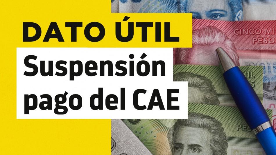 Suspensión pago del CAE documentos