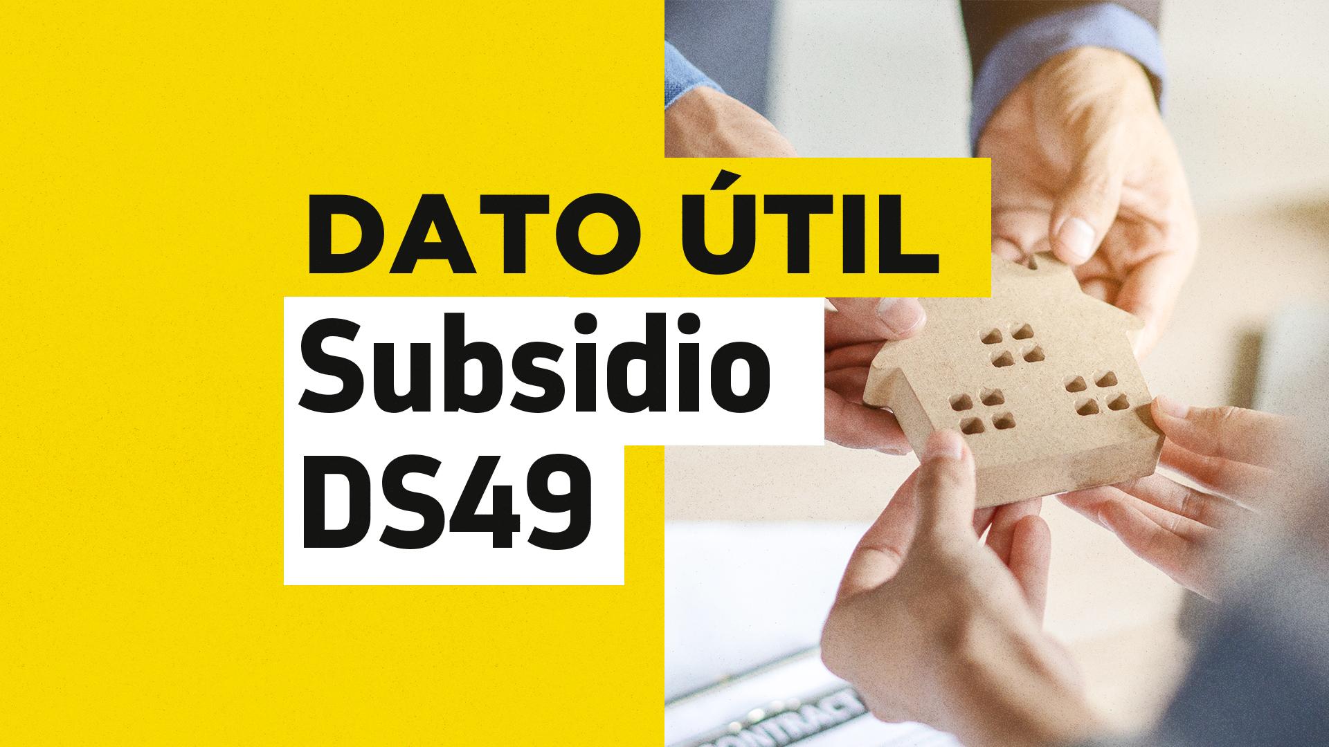 Subsidio DS49 fechas de postulación