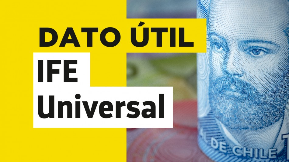 IFE Universal hasta cuando duran los pagos