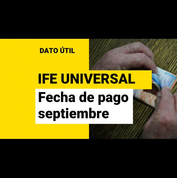 IFE Universal de septiembre: Conoce la fecha en que se entrega este bono