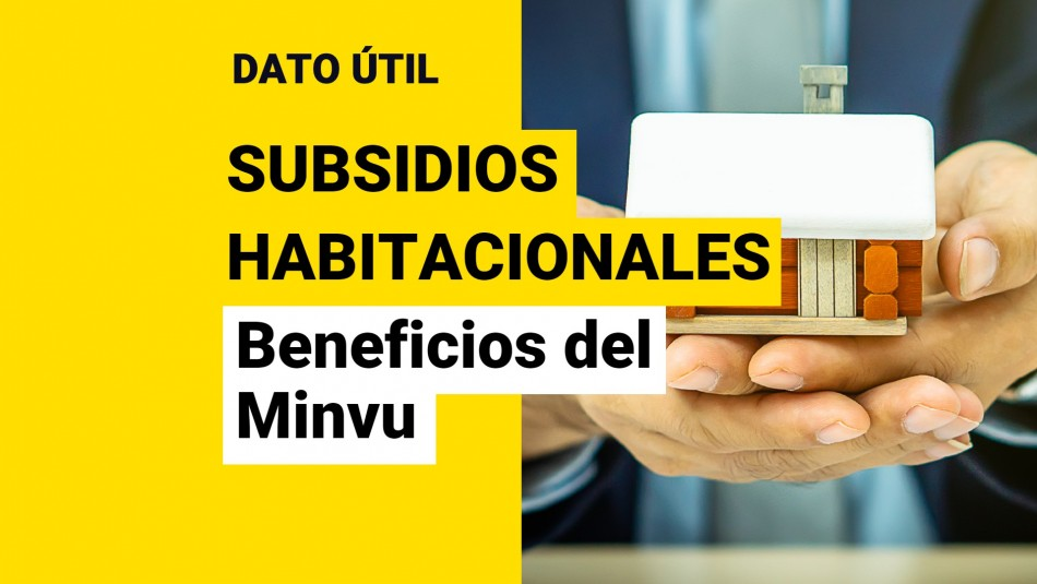 Subsidios habitacionales del Minvu