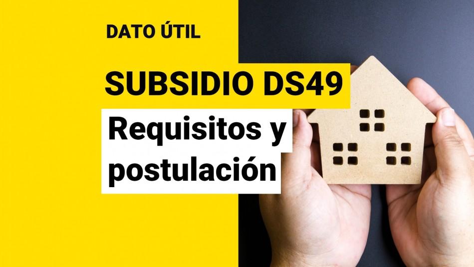Subsidio DS49 requisitos como postular
