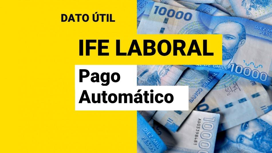IFE Laboral: ¿Quiénes reciben el pago automático de hasta $250 mil?