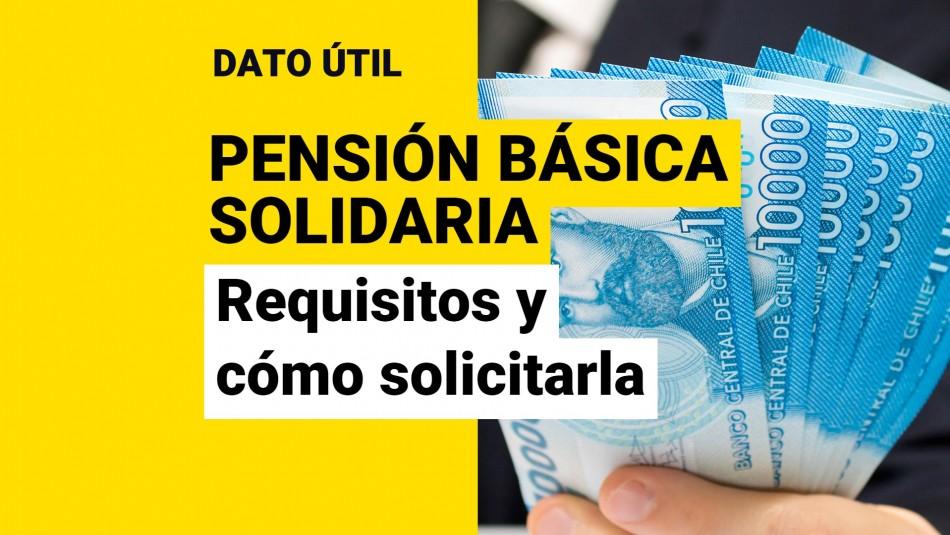 Pensión Básica Solidaria requisitos cómo solicitarla