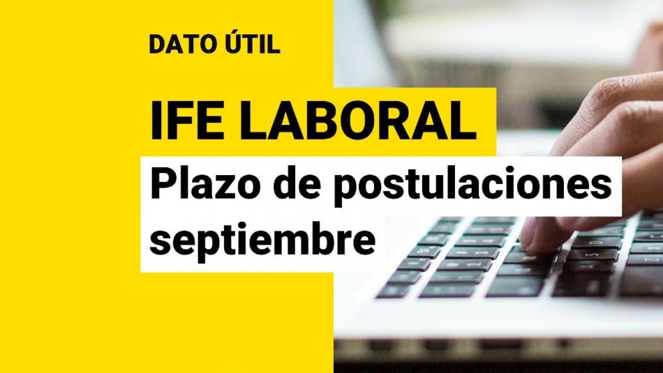 IFE Laboral: ¿Hasta qué fecha puedo postular en septiembre?